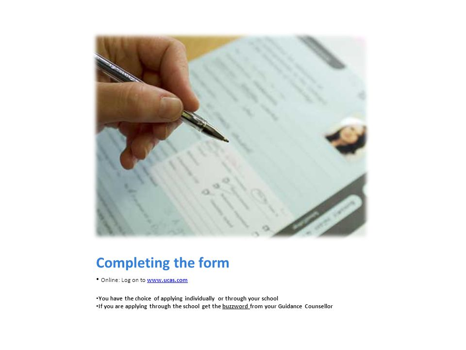 Completing the form Online: Log on to www.ucas.com