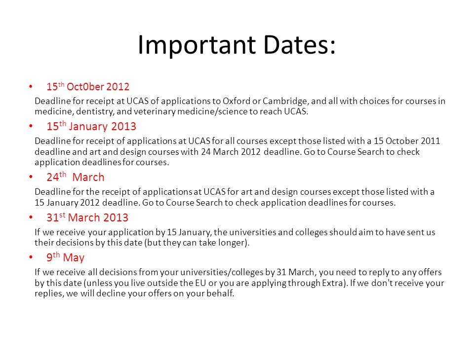 Important Dates: 15th January 2013 24th March 31st March 2013 9th May