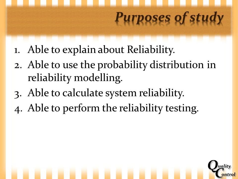 Purposes of study Able to explain about Reliability.