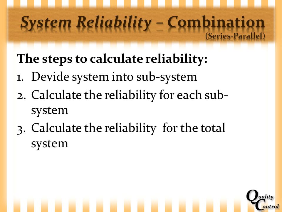 System Reliability – Combination (Series-Parallel)