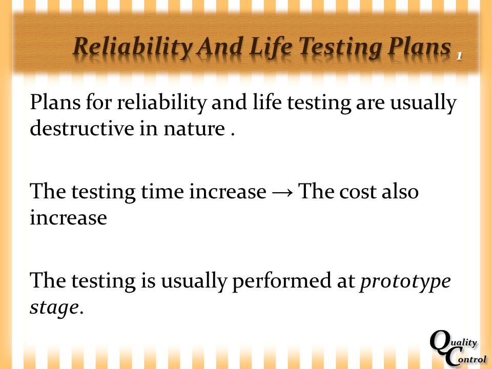 Reliability And Life Testing Plans 1