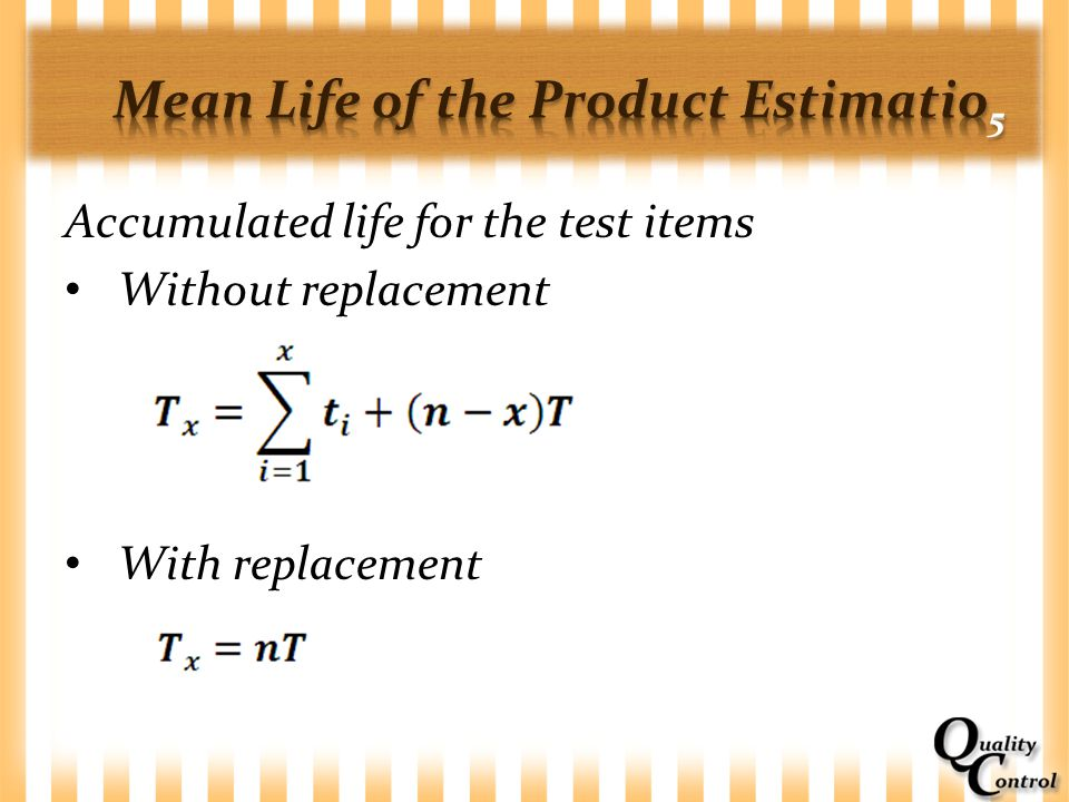 Mean Life of the Product Estimatio5