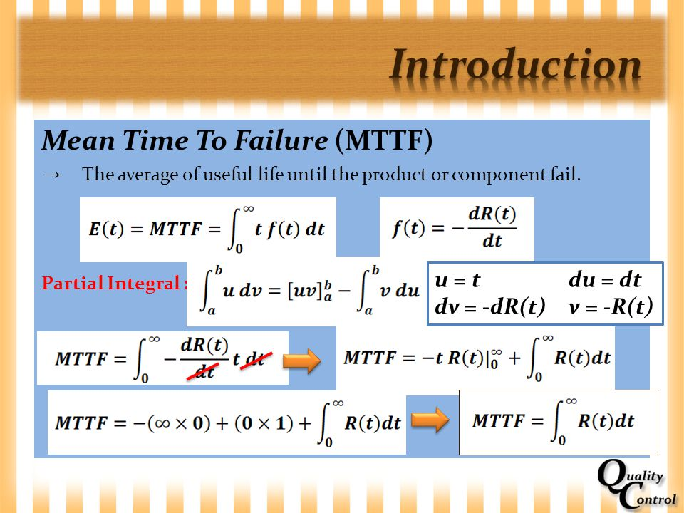 Introduction Mean Time To Failure (MTTF) u = t du = dt