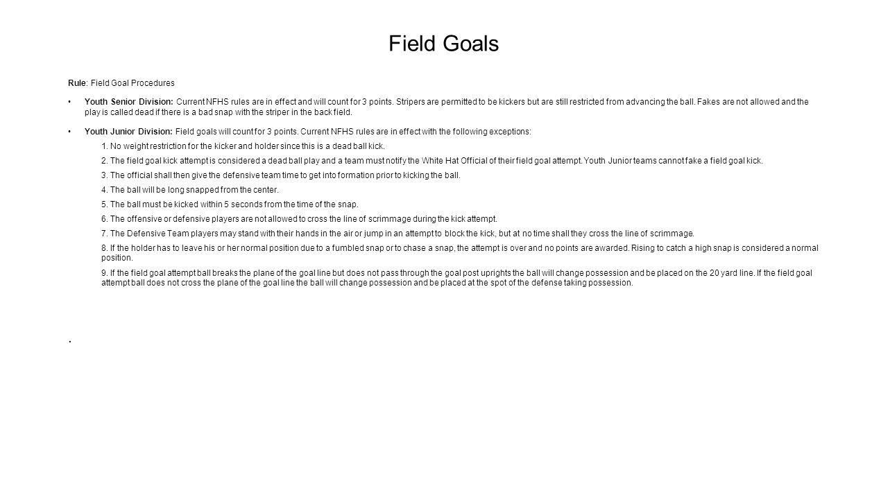 Field Goals . Rule: Field Goal Procedures