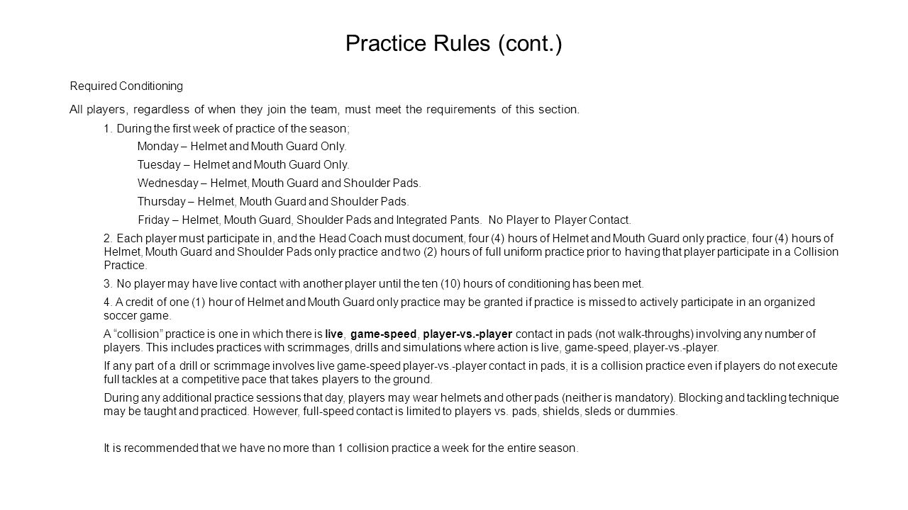 Practice Rules (cont.) Required Conditioning. All players, regardless of when they join the team, must meet the requirements of this section.