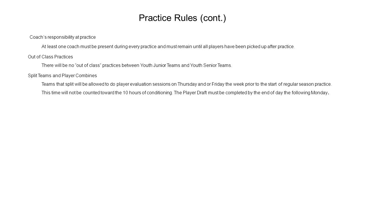 Practice Rules (cont.) Coach's responsibility at practice