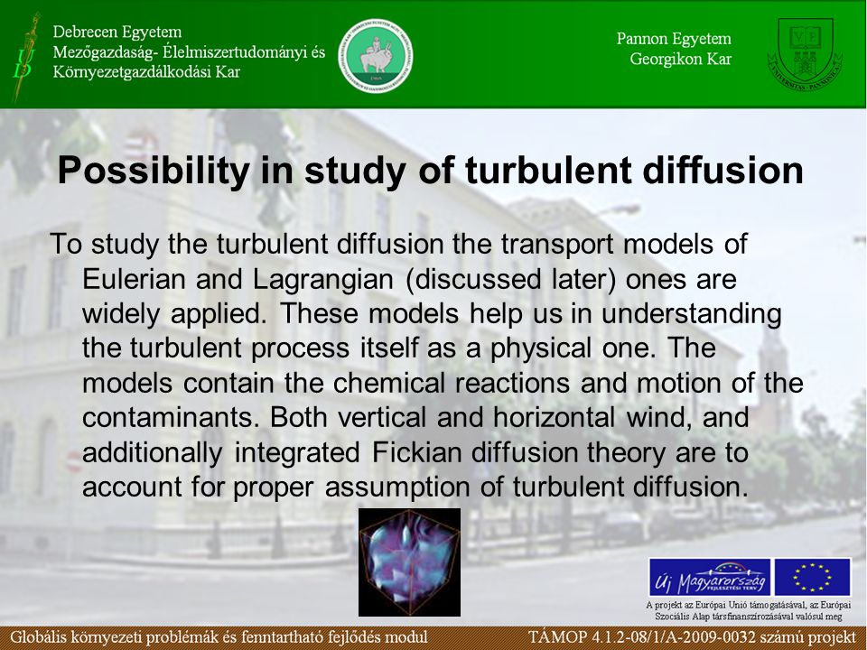 Possibility in study of turbulent diffusion