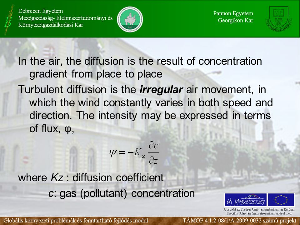 In the air, the diffusion is the result of concentration gradient from place to place