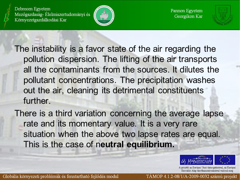 The instability is a favor state of the air regarding the pollution dispersion.