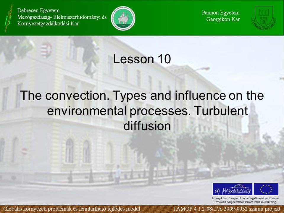 Lesson 10 The convection. Types and influence on the environmental processes. Turbulent diffusion