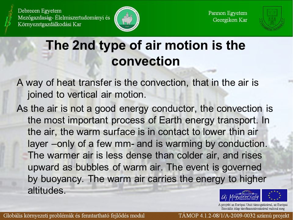The 2nd type of air motion is the convection