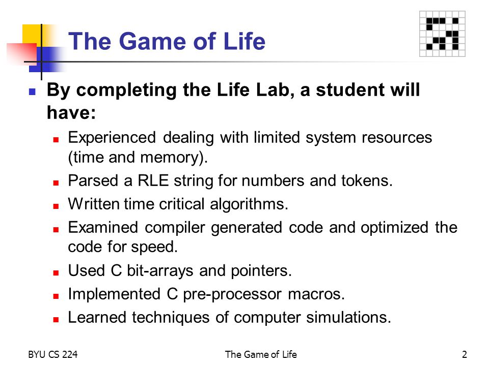 The Game of Life By completing the Life Lab, a student will have: