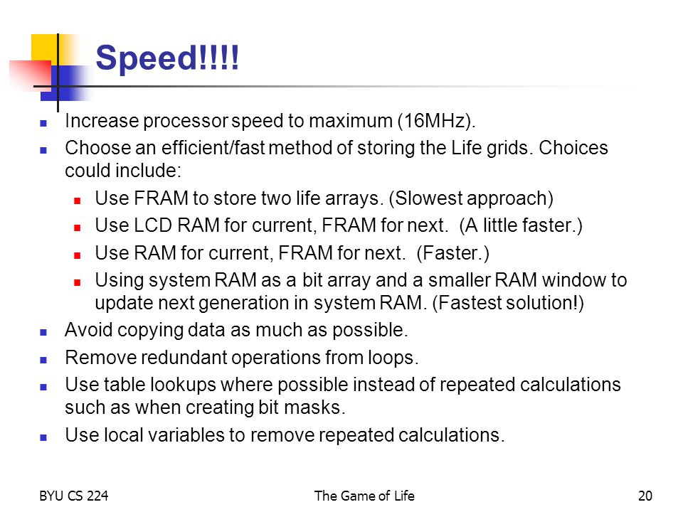 Speed!!!! Increase processor speed to maximum (16MHz).
