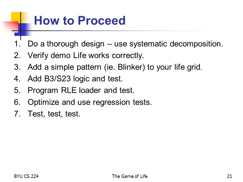 How to Proceed Do a thorough design – use systematic decomposition.