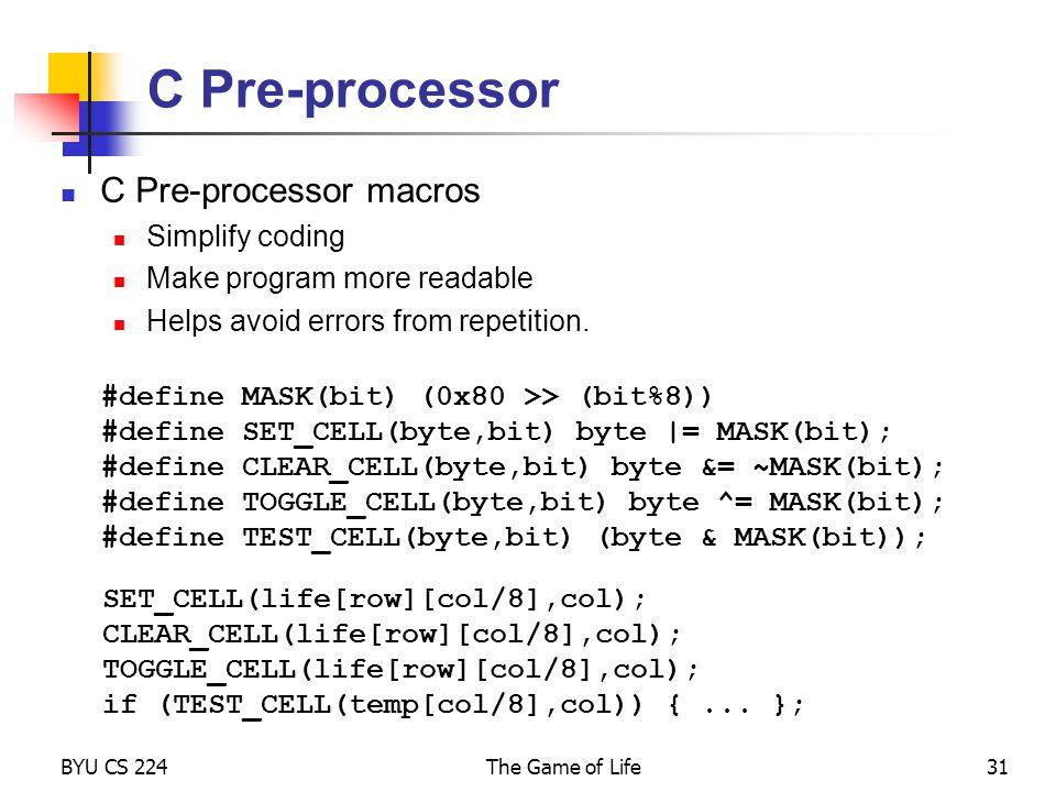 C Pre-processor C Pre-processor macros Simplify coding