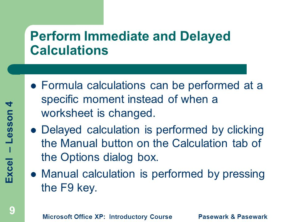 Perform Immediate and Delayed Calculations