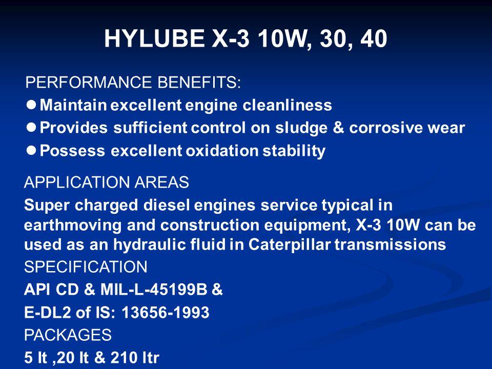 HYLUBE X-3 10W, 30, 40 PERFORMANCE BENEFITS: