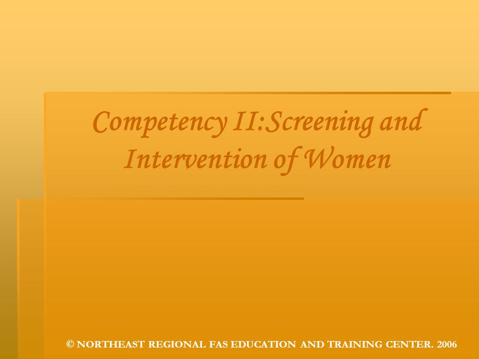 Competency II:Screening and Intervention of Women