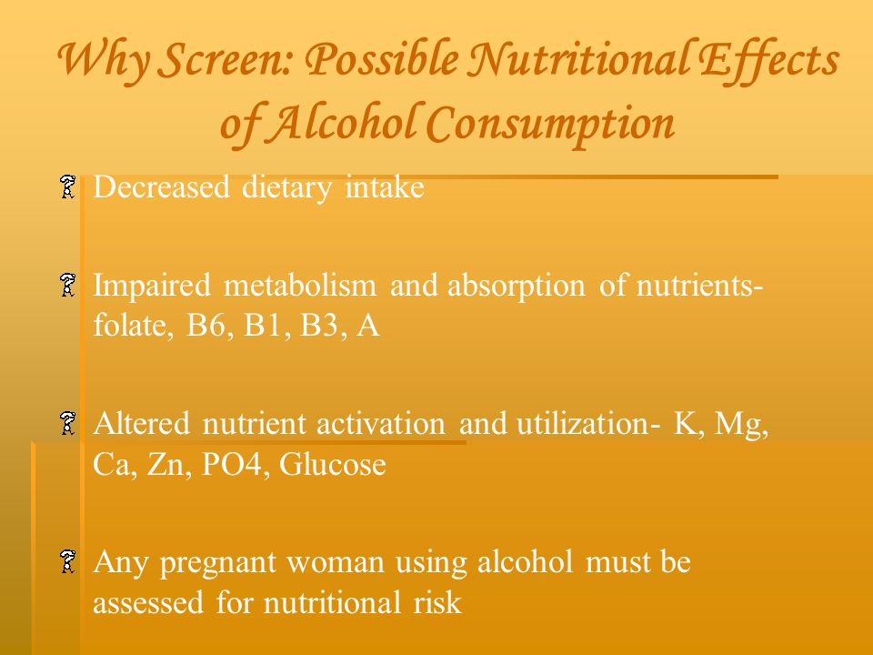Why Screen: Possible Nutritional Effects of Alcohol Consumption