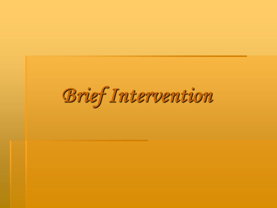 Brief Intervention