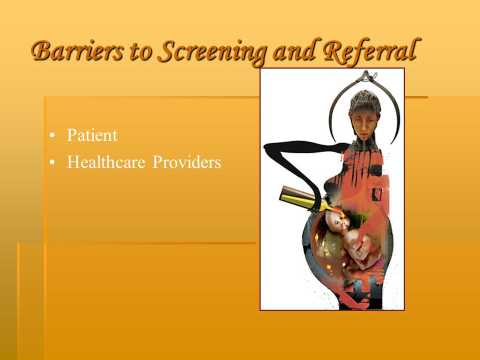 Barriers to Screening and Referral