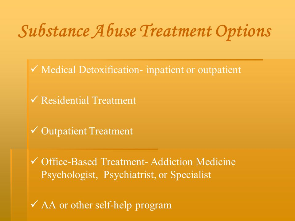 Substance Abuse Treatment Options