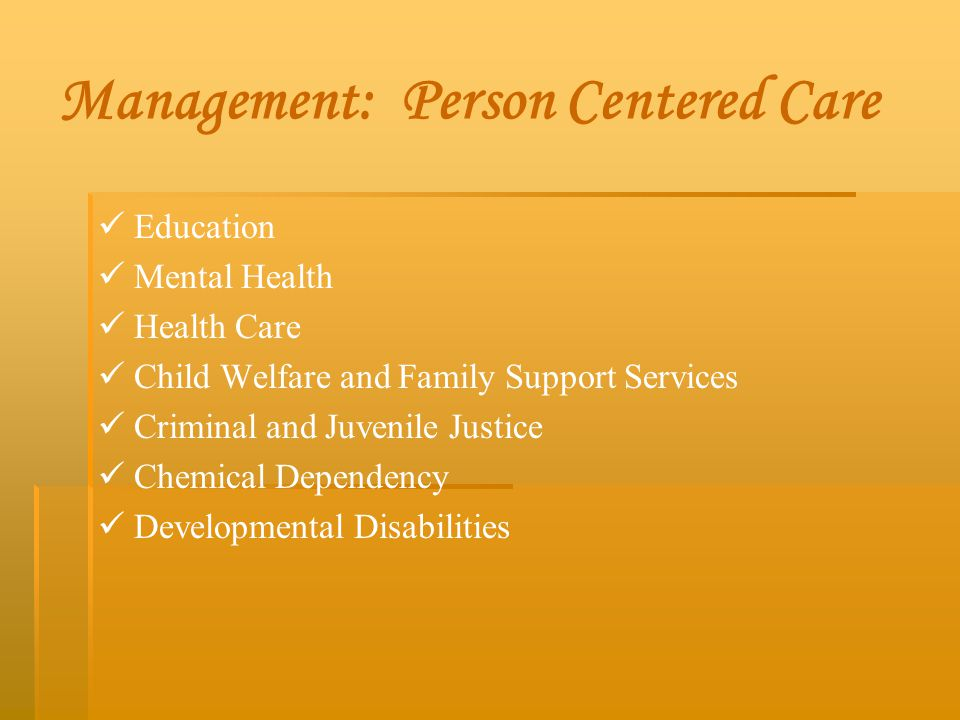 Management: Person Centered Care
