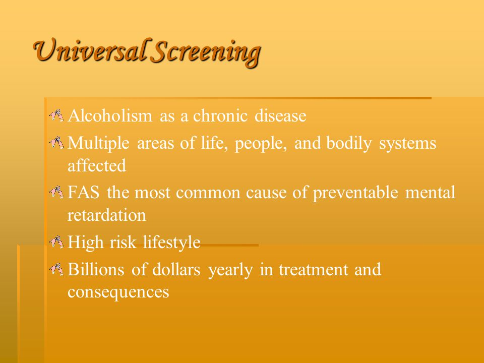 Universal Screening Alcoholism as a chronic disease