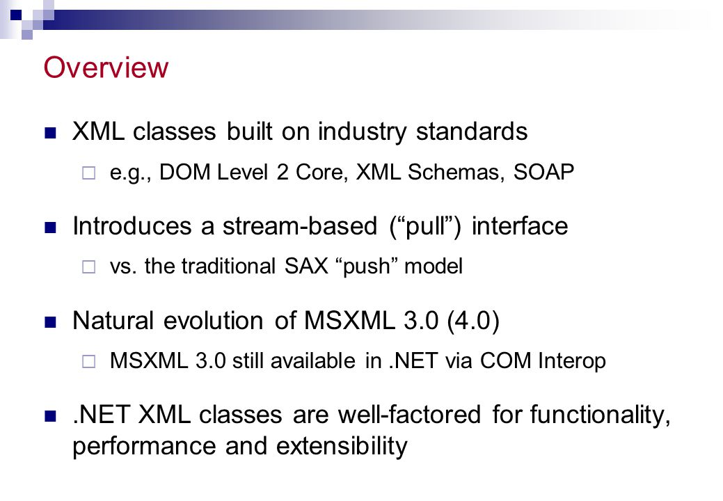 Overview XML classes built on industry standards