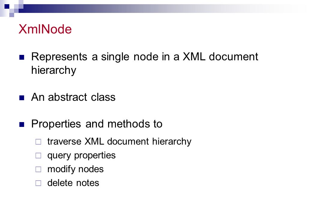 XmlNode Represents a single node in a XML document hierarchy
