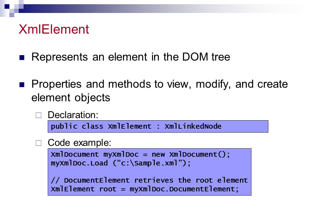 XmlElement Represents an element in the DOM tree