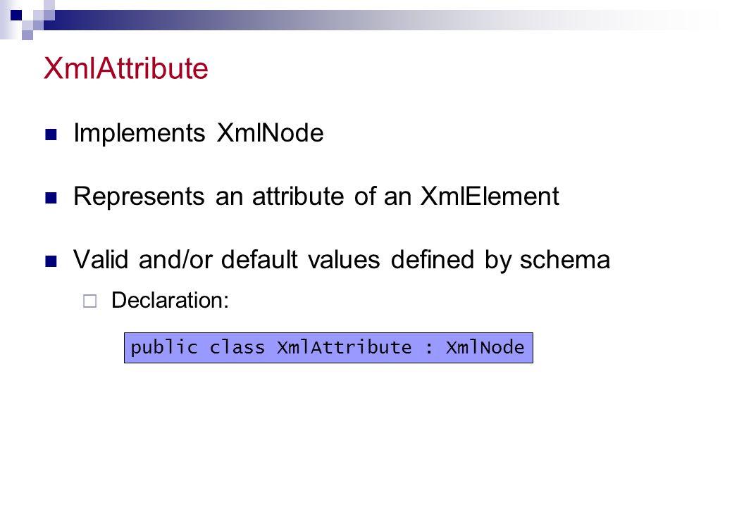 XmlAttribute Implements XmlNode