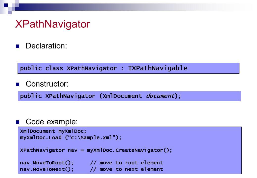 XPathNavigator Declaration: Constructor: Code example: