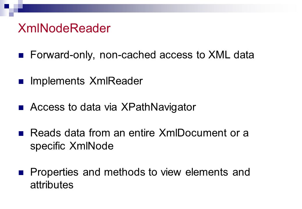 XmlNodeReader Forward-only, non-cached access to XML data