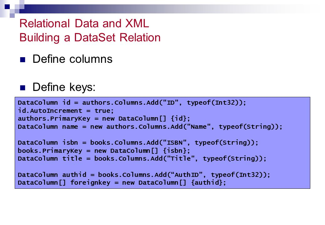 Relational Data and XML Building a DataSet Relation