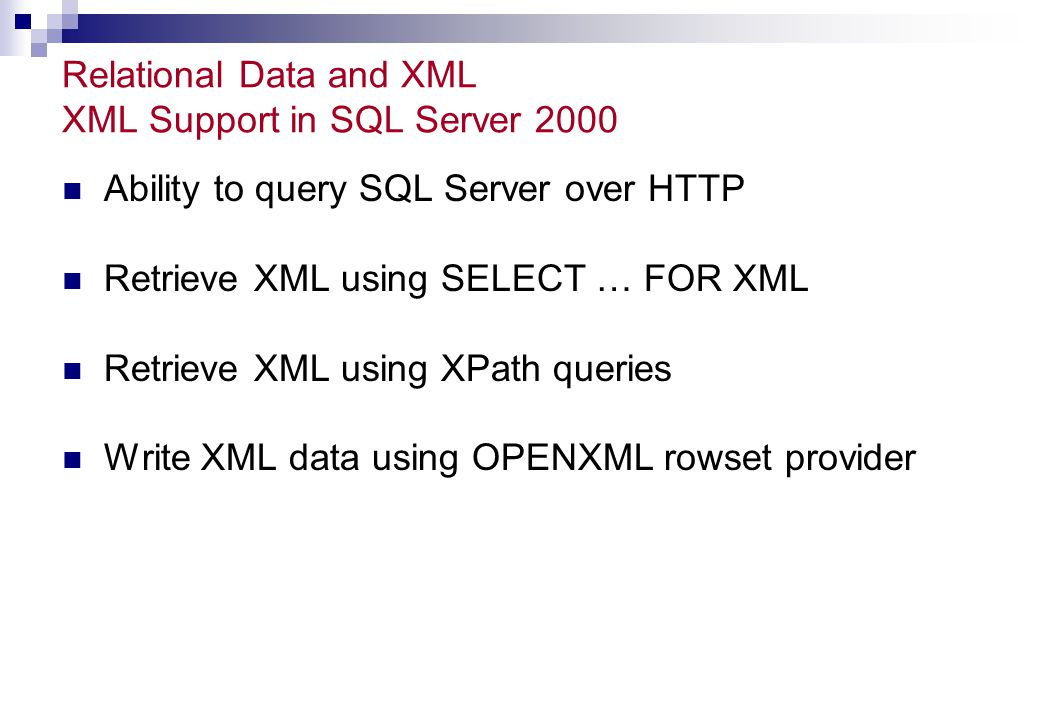 Relational Data and XML XML Support in SQL Server 2000