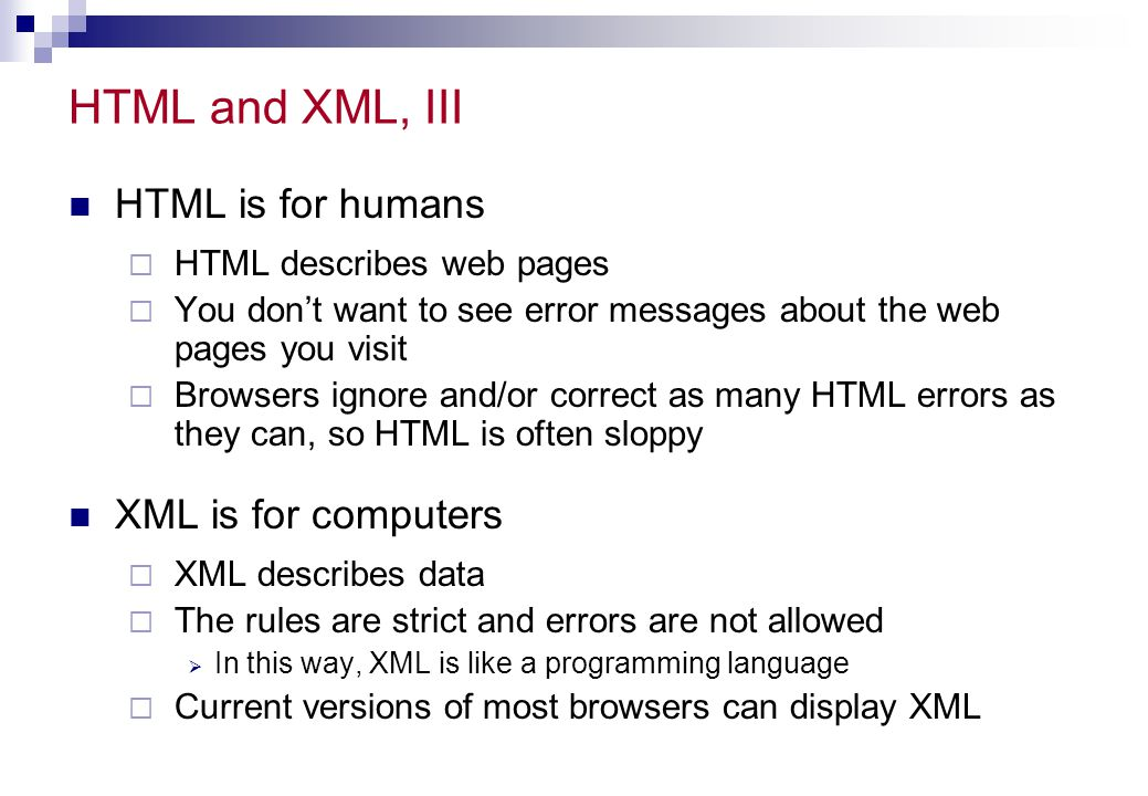 HTML and XML, III HTML is for humans XML is for computers