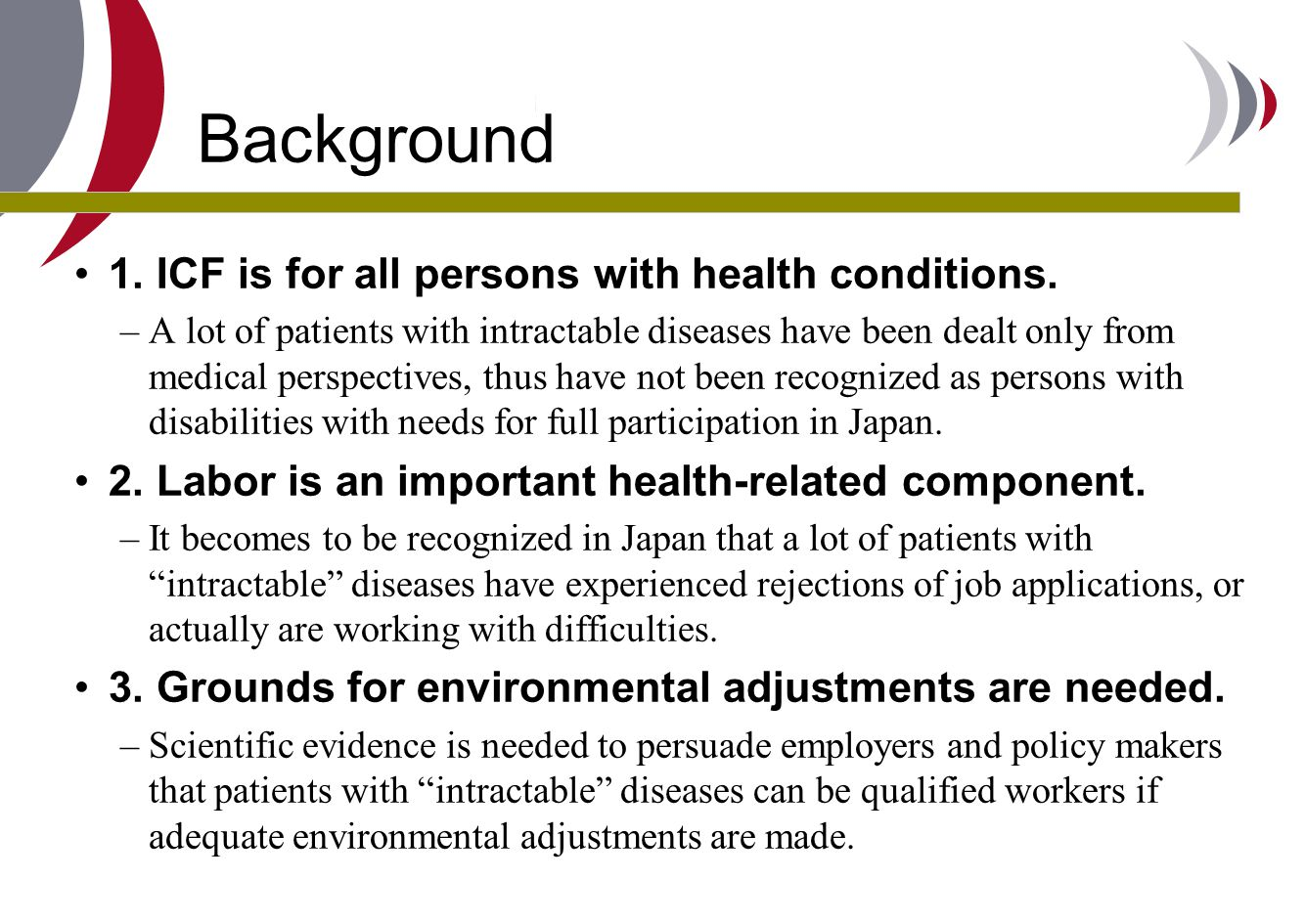 Background 1. ICF is for all persons with health conditions.