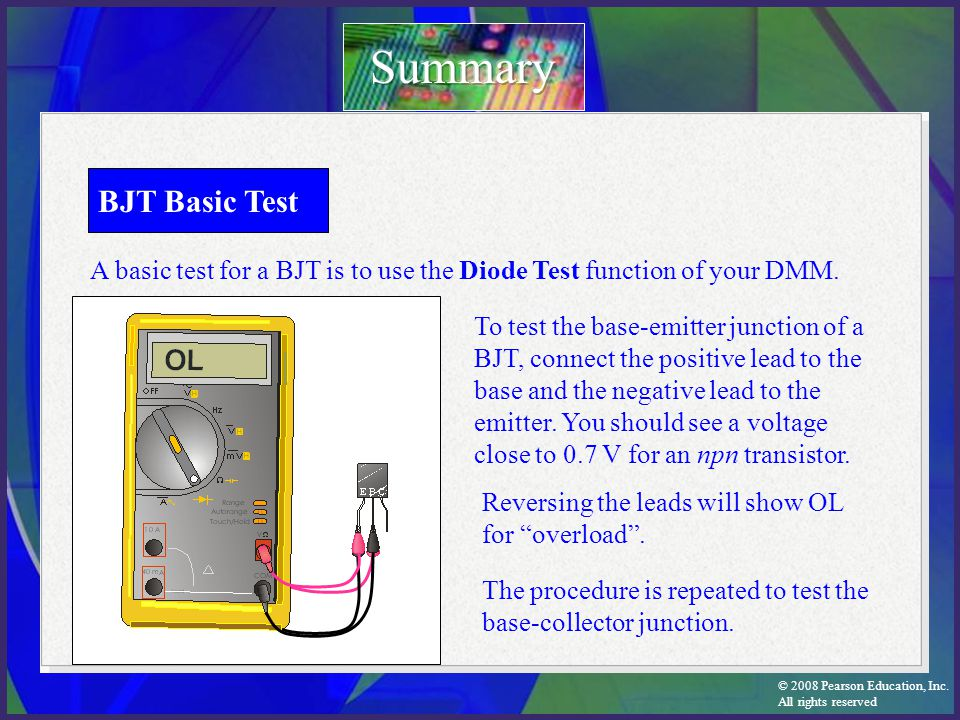Summary BJT Basic Test. A basic test for a BJT is to use the Diode Test function of your DMM.