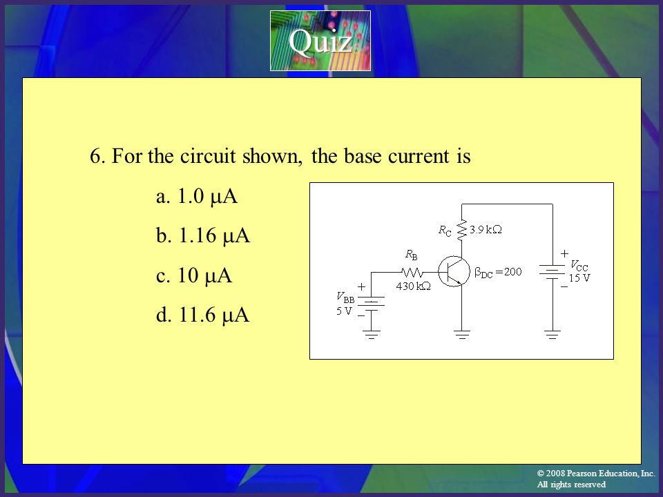 Quiz 6. For the circuit shown, the base current is a. 1.0 mA