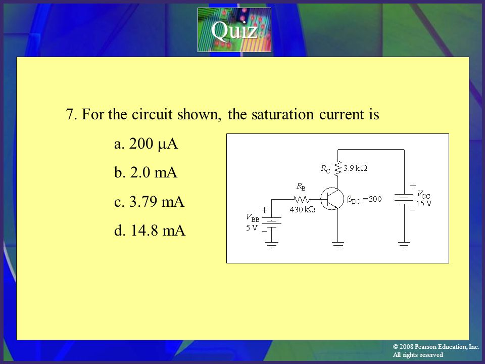 Quiz 7. For the circuit shown, the saturation current is a. 200 mA