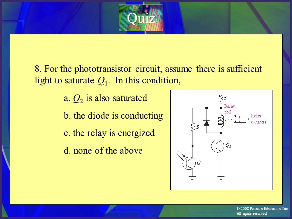 Quiz 8. For the phototransistor circuit, assume there is sufficient light to saturate Q1. In this condition,