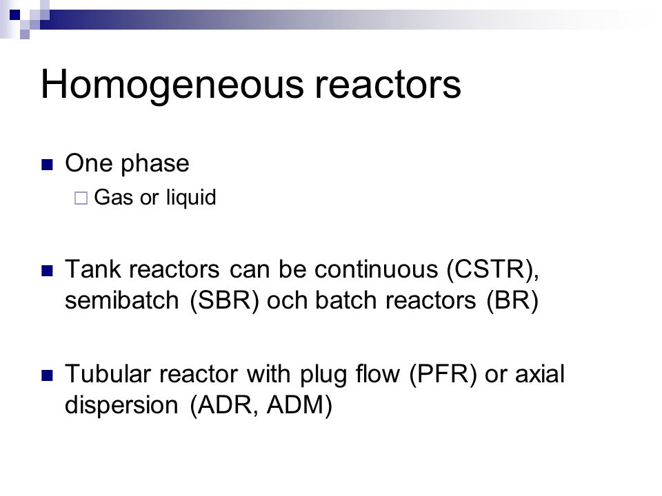 Homogeneous reactors One phase