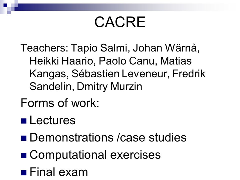 CACRE Forms of work: Lectures Demonstrations /case studies