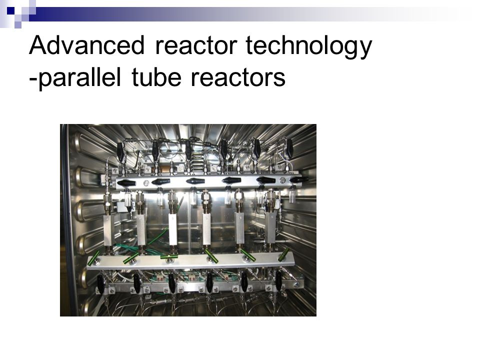 Advanced reactor technology -parallel tube reactors