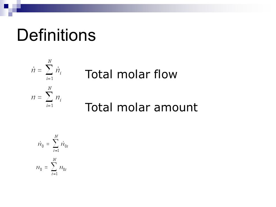 Definitions Total molar flow Total molar amount