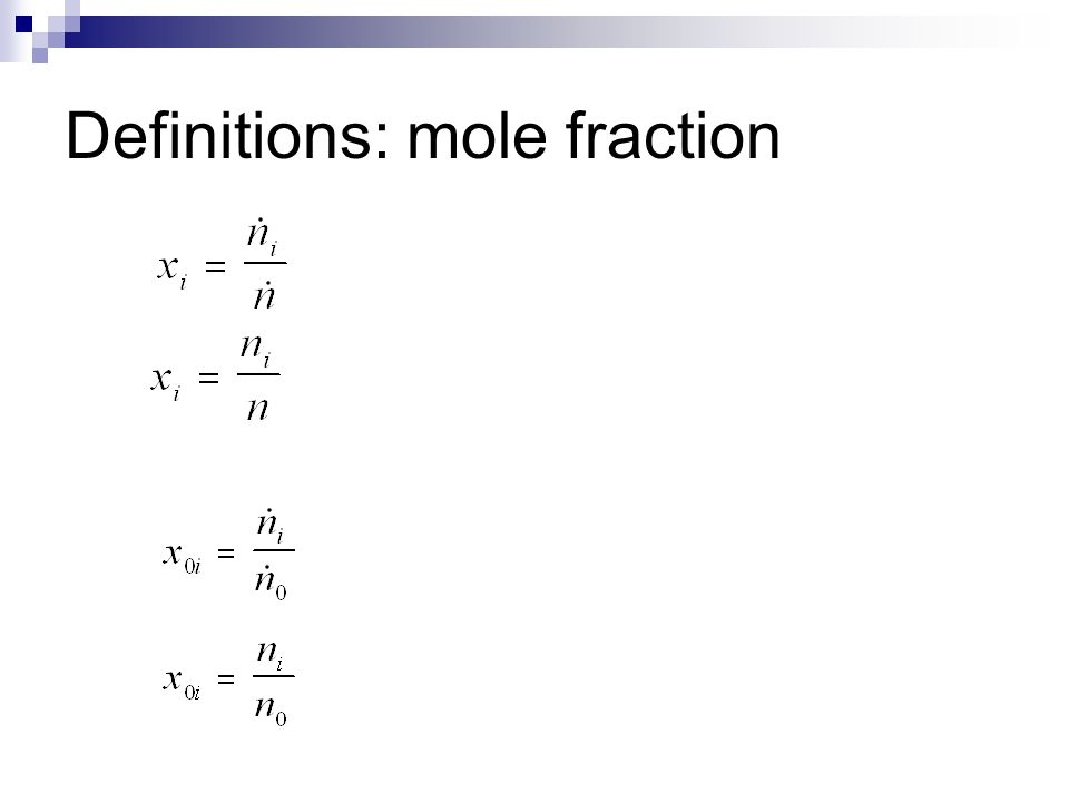 Definitions: mole fraction