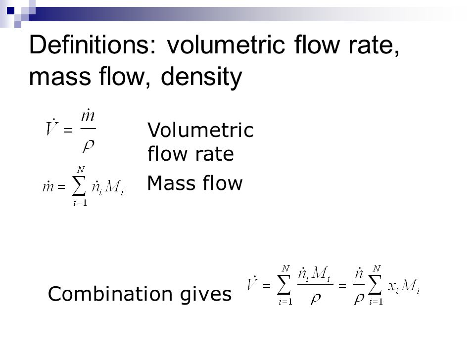 Definitions: volumetric flow rate, mass flow, density