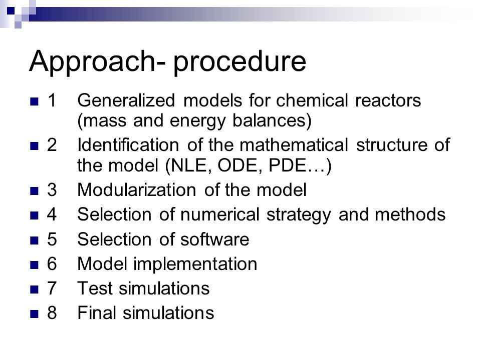 Approach- procedure 1 Generalized models for chemical reactors (mass and energy balances)
