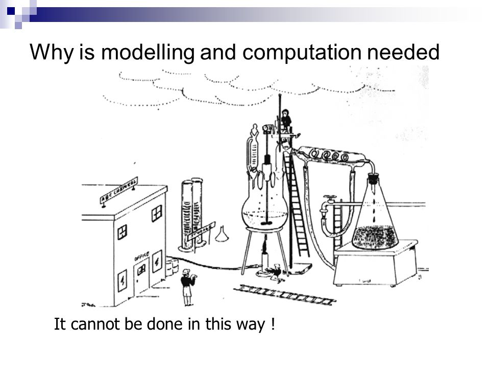 Why is modelling and computation needed